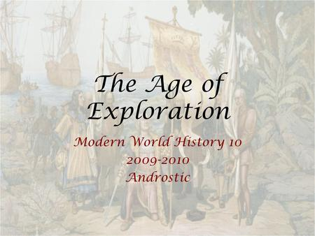 The Age of Exploration Modern World History 10 2009-2010 Androstic.