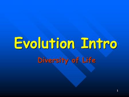 "1 Evolution Intro Diversity of Life. 2 ""Nothing in biology makes sense EXCEPT in the light of evolution."" Theodosius Dobzhansky Evolution Charles Darwin."