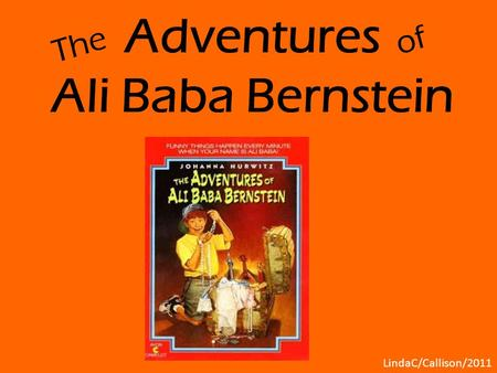 Adventures Ali Baba Bernstein The of LindaC/Callison/2011.