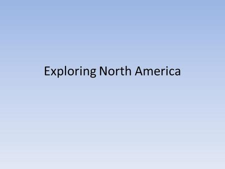 Exploring North America