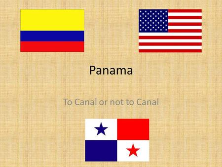 Panama To Canal or not to Canal.