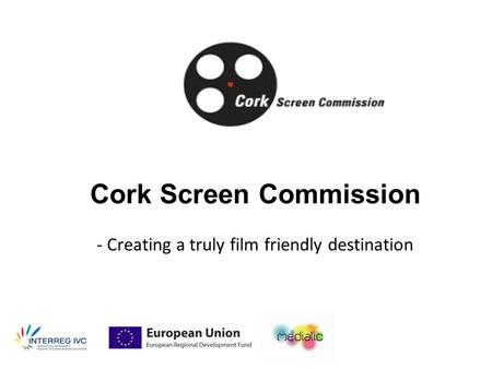 Cork Screen Commission - Creating a truly film friendly destination.