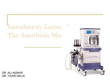 Introductory Lecture Series: The Anesthesia Machine