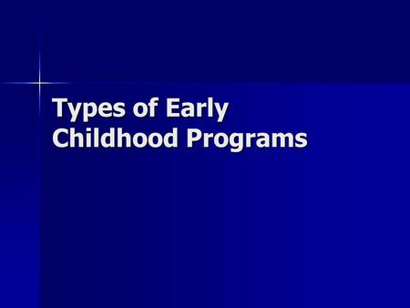 Types of Early Childhood Programs. Do Now-1/14 Do Now: What is the difference between a laboratory school and a high school child care program? Do Now: