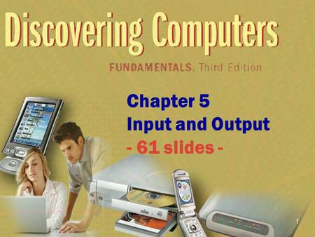 Chapter 5 Input and Output - 61 slides -