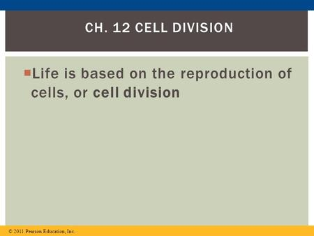 Life is based on the reproduction of cells, or cell division
