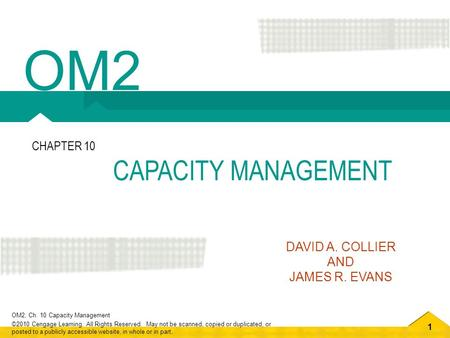 OM2 CHAPTER 10 CAPACITY MANAGEMENT DAVID A. COLLIER AND JAMES R. EVANS.