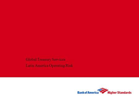 Global Treasury Services Latin America Operating Risk.
