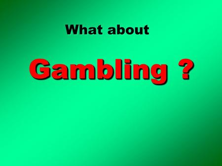 "Gambling ? What about. Gambling Isa. 65:11-12 asv ""…prepare a table for Fortune,…"" Homer – Greeks Crete – 1800 BC Old."