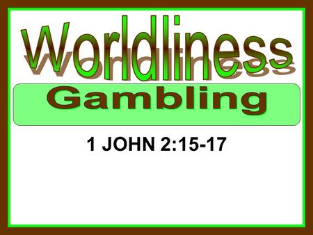 "1 JOHN 2:15-17. What is worldliness? –""of or limited to this world; temporal or secular; devoted to or concerned with the affairs, pleasures, etc. of."