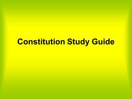CONSTITUTION STUDY GUIDE Flashcards - Create, Study and ...