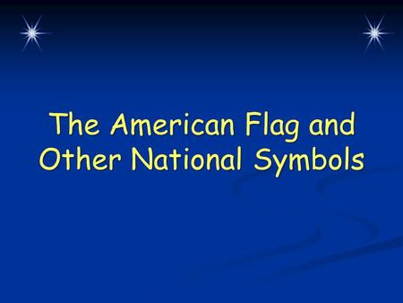 The American Flag and Other National Symbols