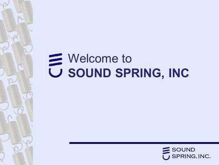 SOUND SPRING, INC. Welcome to SOUND SPRING, INC. SOUND SPRING, INC. Who is Sound Spring and what do they offer their customers?