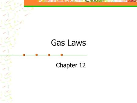 Gas Laws Chapter 12. Boyle's Law: The Pressure-Volume Relationship The Anglo-Irish chemist, Robert Boyle (1627- 1691), was the first person to do systematic.