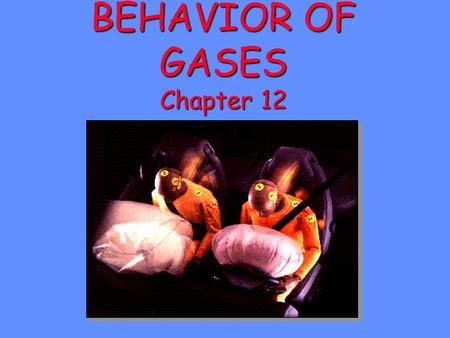 "BEHAVIOR OF GASES Chapter 12 General Properties of Gases There is a lot of ""free"" space in a gas. The particles of gas are considered to have insignificant."