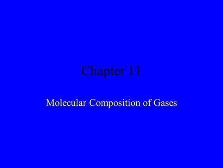 Chapter 11 Molecular Composition of Gases. Gay Lussac's Law of Combining Volumes N2N2 1 volume + + 3 H 2 3 volumes → → 2 NH 3 2 volumes When measured.