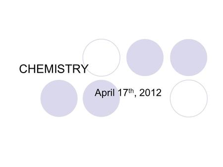 CHEMISTRY April 17 th, 2012. Brainteaser FRIDAY 4/20/12 Tell me how your are going to explain what happened in your experiment and WHY it happened to.