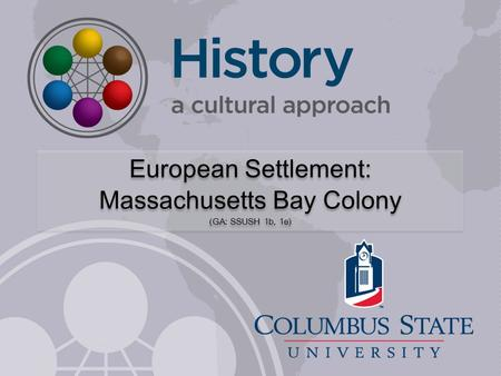 European Settlement: Massachusetts Bay Colony (GA: SSUSH 1b, 1e)