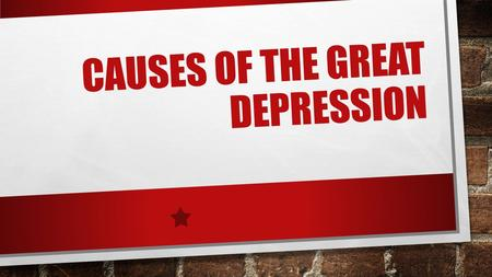 CAUSES OF THE GREAT DEPRESSION. THE GREAT DEPRESSION KWL ON YOUR PINK POST IT NOTE WRITE SOMETHING THAT YOU KNOW ABOUT THE GREAT DEPRESSION ON YOUR YELLOW.