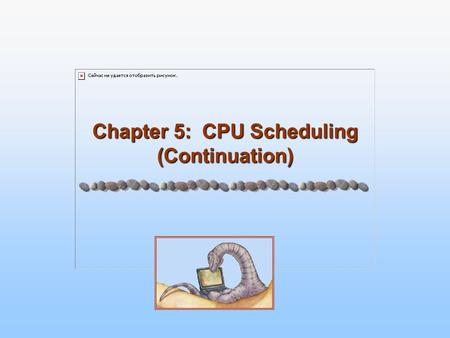 Chapter 5: CPU Scheduling (Continuation). 5.2 Silberschatz, Galvin and Gagne ©2005 Operating System Concepts – 7 th Edition, Feb 2, 2005 Determining Length.