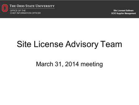 Site License Advisory Team March 31, 2014 meeting.
