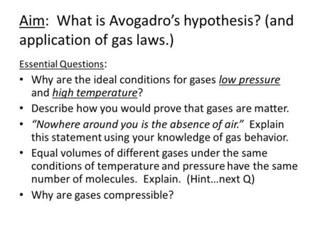 Aim: What is Avogadro's hypothesis? (and application of gas laws.)