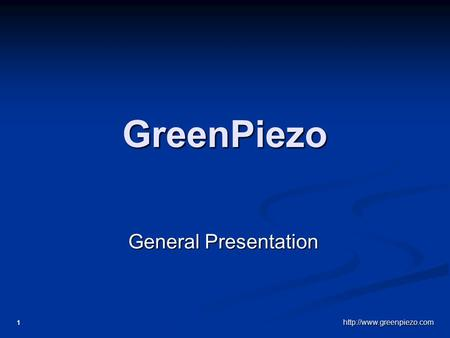 1 GreenPiezo General Presentation.