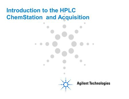 Introduction to the HPLC ChemStation and Acquisition.