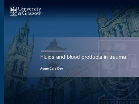 Fluids and blood products in trauma