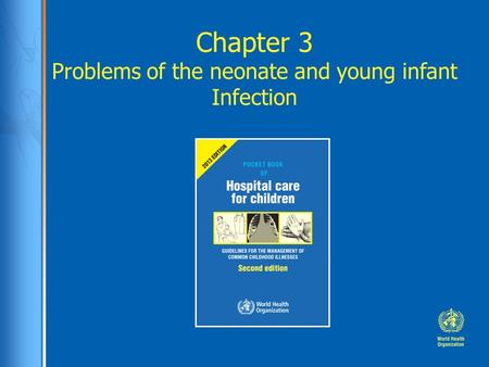 Chapter 3 Problems of the neonate and young infant Infection.