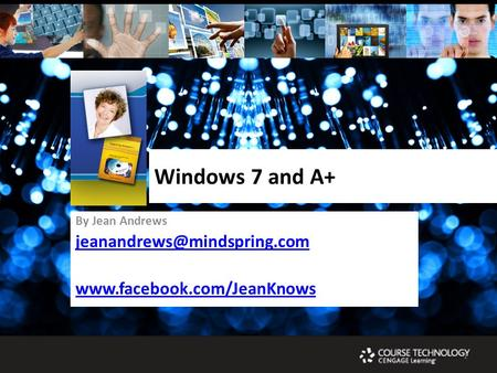 1 Windows 7 and A+ By Jean Andrews