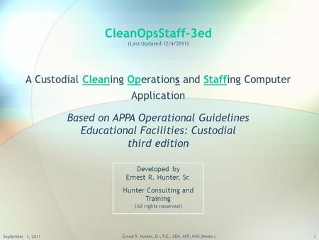 CleanOpsStaff-3ed (Last Updated 12/4/2011) A Custodial Cleaning Operations and Staffing Computer Application Based on APPA Operational Guidelines Educational.