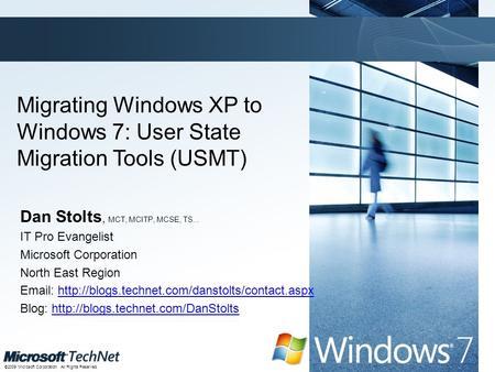 Click to edit Master title style TechNet goes virtual ©2009 Microsoft Corporation. All Rights Reserved. TechNet goes virtual Migrating Windows XP to Windows.