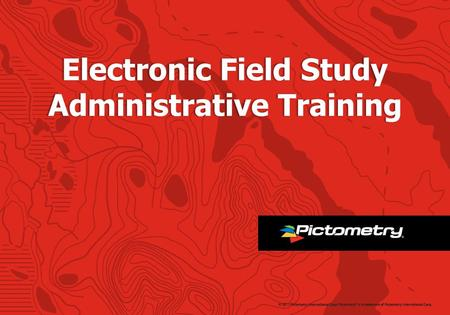 Electronic Field Study Administrative Training