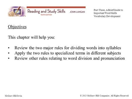 Objectives This chapter will help you: Review the two major rules for dividing words into syllables Apply the two rules to specialized terms in different.