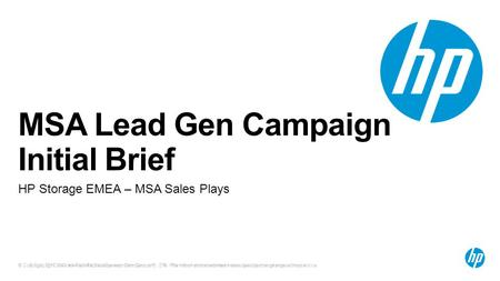 © Copyright 2012 Hewlett-Packard Development Company, L.P. The information contained herein is subject to change without notice. 1 MSA Lead Gen Campaign.