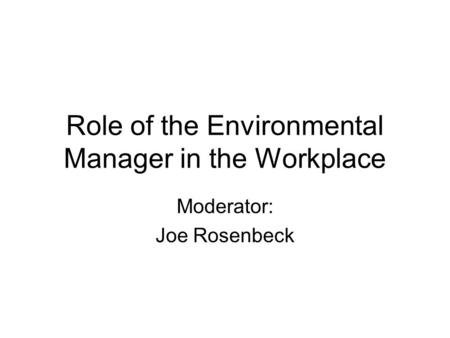 role management in workplace Management plays an essential role in inculcating workplace ethics in employees bosses need to set an example for their subordinates you need to come on time if you expect your team members to reach office on time.