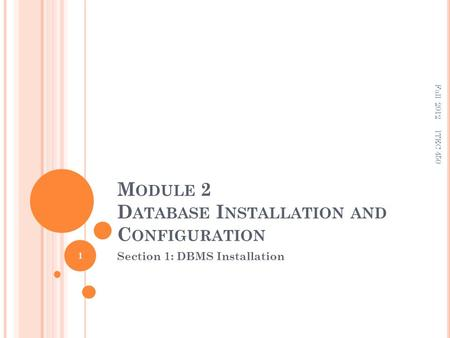 M ODULE 2 D ATABASE I NSTALLATION AND C ONFIGURATION Section 1: DBMS Installation 1 ITEC 450 Fall 2012.