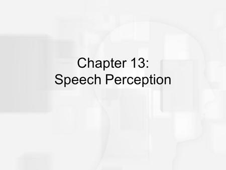 speech perception In this discussion we address the speech perception skills of children with ssd, their perception of the four target phonemes, and the associations between speech perception and production we then consider the clinical and theoretical implications of the findings, limitations of the study, and directions for future research.