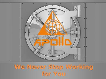 We Never Stop Working for You. APOLLO Offices : Seychelles Hong Kong London Cyprus Russia Ukraine.