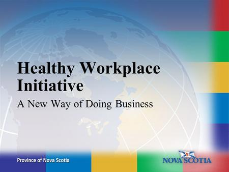 Healthy Workplace Initiative A New Way of Doing Business.