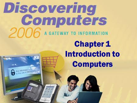 Chapter 1 Introduction to Computers. Day 1 OBJECTIVE-PREBELL QUESTION Objective: The student will: define and illustrate operating system terminology.
