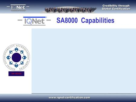 SA8000 Capabilities. Presentation a. SA8000 – An overview b. The need for SA8000 c. IQNet - Global SA8000 capability d. Introduction to IQNet Ltd 2.