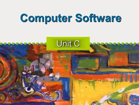 Computer Software Unit C. Software Categories System Software Application Software.