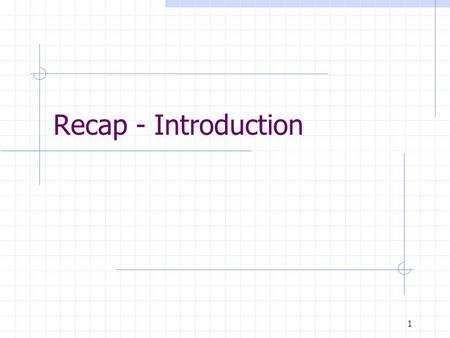1 Recap - Introduction. 2 Three Concepts Services Interfaces Protocols.