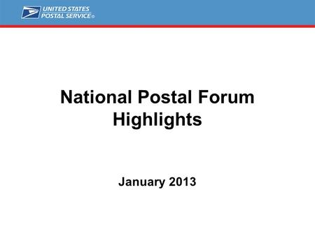National Postal Forum Highlights January 2013. 2 NPF Highlights Date & TimeLocationEventDescriptionFeature Officer Saturday 3/16 1:00 pm TBDGolf TournamentMake.