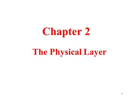 1 The Physical Layer Chapter 2. 2 The Theoretical Basis for Data Communication Fourier Analysis Bandwidth-Limited Signals Maximum Data Rate of a Channel.