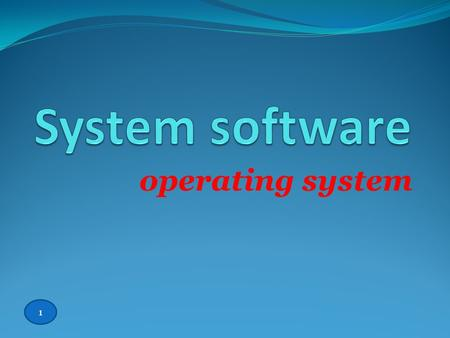 operating system 1 An operating system is a type of system software that acts as the master controller for all activities that take place within a computer.