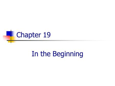Chapter 19 In the Beginning. Introduction By itself, the expansion <strong>of</strong> the Universe does not prove that there was a big bang; indeed, one could postulate.