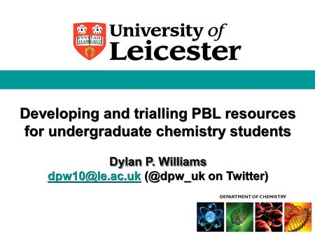 Developing and trialling PBL resources for undergraduate chemistry students Dylan P. Williams  on Twitter) Developing.